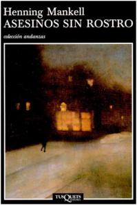 Henning Mankell - Asesinos sin rostro